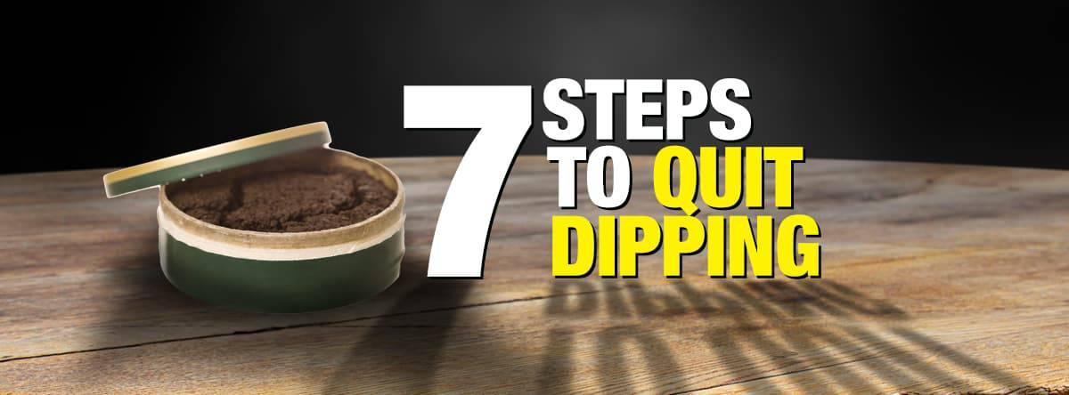 how to quit dipping